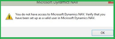 You do not have access to Microsoft Dynamics NAV. Verify that you have been setup as a Valid user in Dynamics NAV / Business Central
